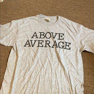 Above average shirt